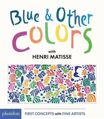 Blue & Other Colors: With Henri Matisse (First Concepts With Fine Artists)