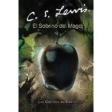 El Sobrino del Mago (Cronicas de Narnia) (Spanish Edition) by C. S. Lewis (2005-10-18)