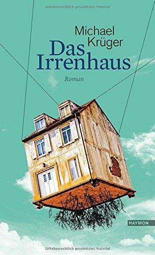 Buchseite und Rezensionen zu 'Das Irrenhaus: Roman' von Michael Krüger
