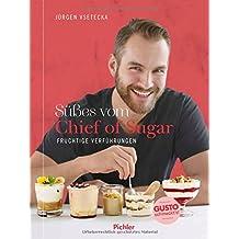 Süßes vom Chief of Sugar: Fruchtige Verführungen