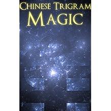 Chinese Trigram Magic: Summoning the Spirits of the Eight Trigrams (English Edition)