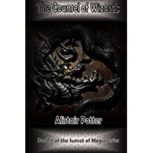 The Counsel of Wizards: Volume 2 (The Sunset of Magic)