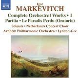 Markevitch, I.: Orchestral Works (Complete), Vol. 1 - Partita / Le Paradis Perdu