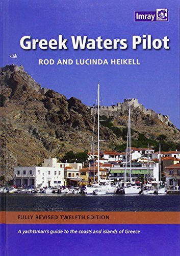 Greek Waters Pilot: A Yachtsman's Guide to the Ionian and Aegean Coasts and Islands of Greece por Rod Heikell