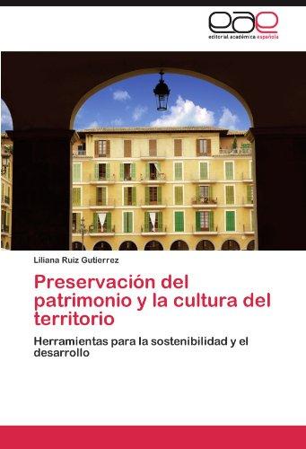 Preservacion del Patrimonio y La Cultura del Territorio