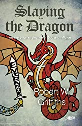 Slaying the Dragon: An Everyman's Rejection of God and Religion