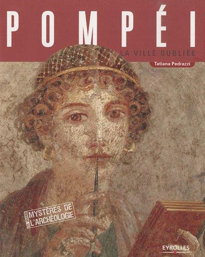 Pompéi : La ville oubliée
