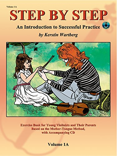 Kerstin Wartberg: Step By Step 1a An Introduction to Successful Practice for Violin (Book/CD) +CD (Step by Step (Suzuki))