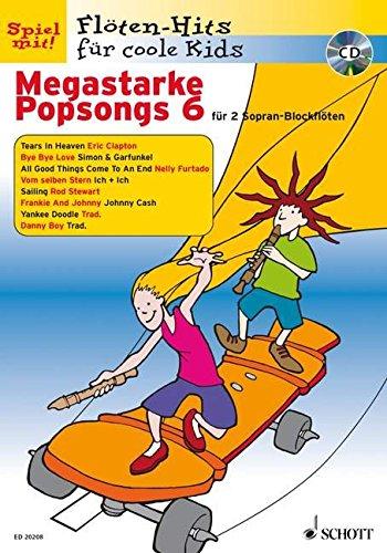 Megastarke Popsongs 06: Band 6. 1-2 Sopran-Blockflöten par