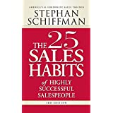 The 25 Sales Habits of Highly Successful Salespeople by Stephan Schiffman (25-Jul-2008) Paperback