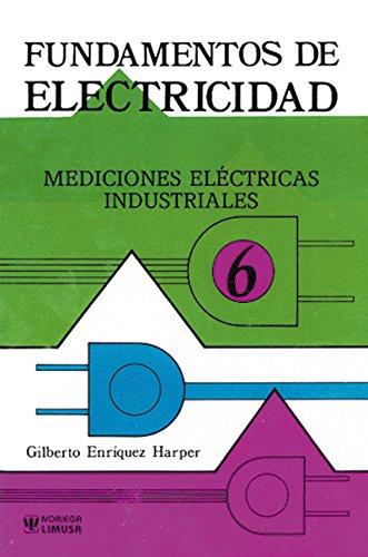 Fundamentos de electricidad/Fundamentals of Electricity: 6 por Gilberto Harper Enriquez