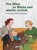 Paula Gerritsen, Viola Rohner: Von Mimi zu Mama und wieder zurück