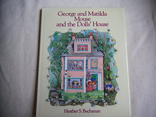 George and Matilda Mouse and the Dolls' House