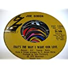 JOE SIMON 45 RPM That's the Way I Want Our Love / Misty Blue