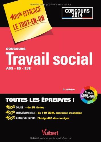 Concours Travail social - ASS, ES, EJE - Concours 2014 - 100 % Efficace - Le Tout-en-un