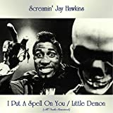 I Put A Spell On You / Little Demon (All Tracks Remastered)