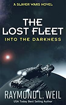 The Lost Fleet: Into the Darkness: A Slaver Wars Novel (English Edition)