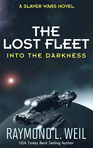 the-lost-fleet-into-the-darkness-a-slaver-wars-novel