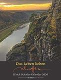 Das Leben lieben: Ulrich Schaffer-Wandkalender 2020 -