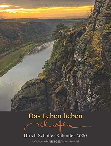 Das Leben lieben: Ulrich Schaffer-Wandkalender 2020