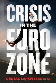 Crisis in the Eurozone by [Lapavitsas, Costas]