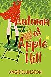 Autumn at Apple Hill: (A sweet feel good romance)
