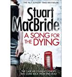 By MacBride, Stuart ( Author ) [ A Song for the Dying By Mar-2015 Paperback