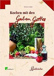 Kochen mit den Gaben Gottes: Früchte und Pflanzen der Bibel (LandLeben)