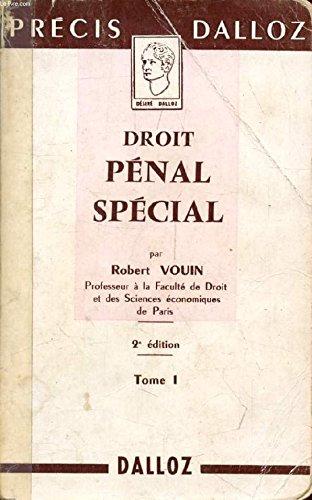 DROIT PENAL SPECIAL, TOME I, Infractions contre les Biens, Les Personnes, La Famille, Les Moeurs et la Paix Publique par VOUIN ROBERT