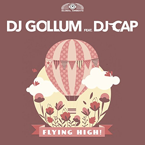 DJ Gollum feat. DJ Cap-Flying High!