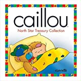 Caillou: North Star Treasury Collection by Christine L'Heureux (2003-07-01)