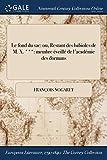 Telecharger Livres Le Fond Du Sac Ou Restant Des Babioles de M X Membre Eveille de L Academic Des Dormans (PDF,EPUB,MOBI) gratuits en Francaise