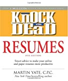 Knock 'em Dead Resumes: Features the Latest Information on: Online Postings, Email Techniques, and Follow-up Strategies (Resumes That Knock 'em Dead)