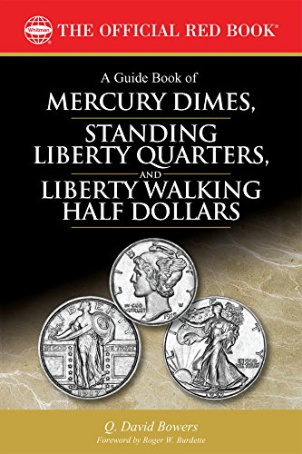 A Guide Book of Mercury Dimes, Standing Liberty Quarters, and Liberty Walking Half Dollars (The Official Red Book) (English Edition)