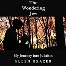 The Wondering Jew: My Journey into Judaism