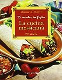 Scarica Libro La cucina messicana (PDF,EPUB,MOBI) Online Italiano Gratis