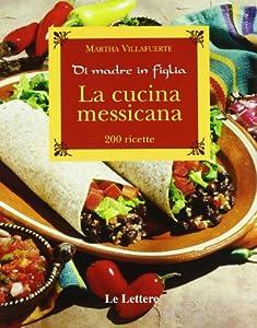 I 10 migliori libri sulla cucina messicana