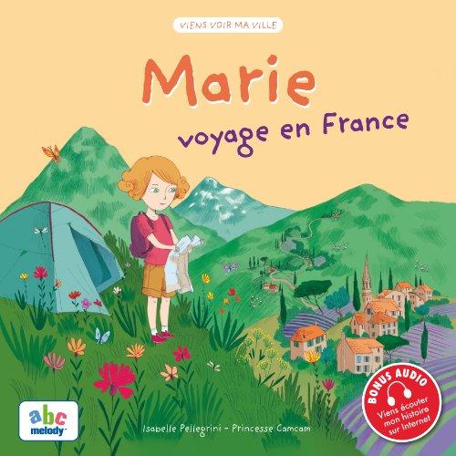 MARIE VOYAGE EN FRANCE par Isabelle Pellegrini