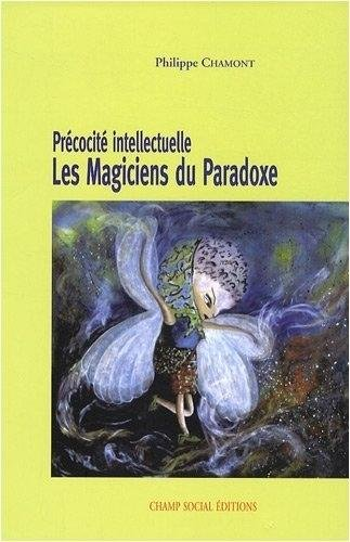 Précocité intellectuelle: Les magiciens du paradoxe