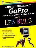 Telecharger Livres Tout sur ma cam ra Go Pro pour les Nuls Hero4 Hero3 Hero3 Hero et HD Hero by Paul Durand Degranges January 19 2015 (PDF,EPUB,MOBI) gratuits en Francaise