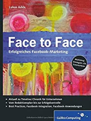 Face to Face: Erfolgreiches Facebook-Marketing (Galileo Computing)