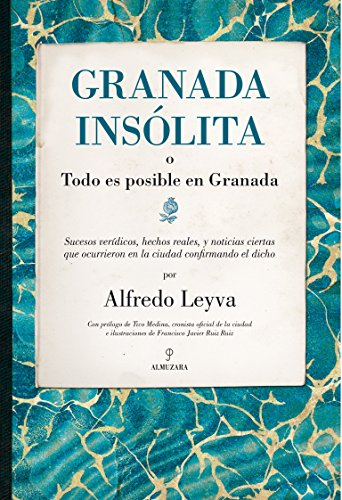 Granada Insolita: 1 (Andalucia) por Alfredo Leyva