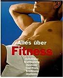 Alles über Fitness -Aufwärmen Krafttraining Ausdauer Cool-Down Ernährung Anatomie