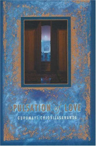 Pulsation of Love by Gurumayi Chidvilasananda (2001-01-01)
