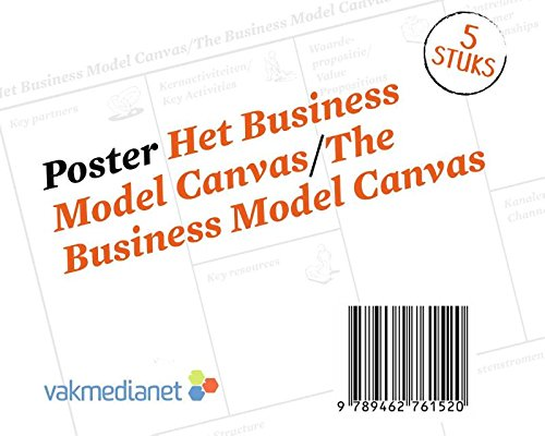 Poster Businessmodel Canvas/Poster The Business Model Canvas: Koker met 5 posters op A0-formaat/Carton roll with 5 A0 posters par Alexander Osterwalder