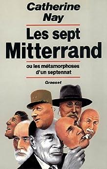 Les sept Mitterrand (Littérature) par [Nay, Catherine]