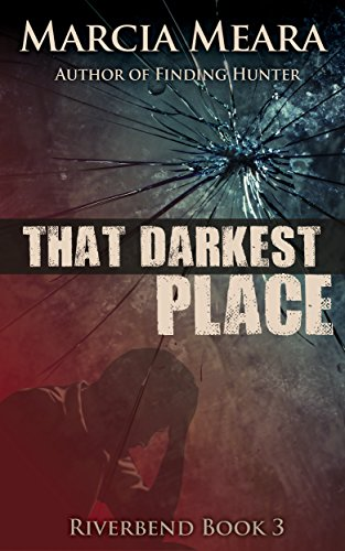 That Darkest Place: Riverbend Book 3 by [Meara, Marcia]