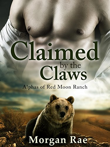 Claimed by the Claws: (Alphas of Red Moon Ranch: Part 5) BBW Shifter Mail Order Bride Romance (English Edition) -