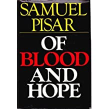 Of Blood and Hope First edition by Pisar, Samuel (1980) Hardcover