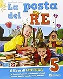 La posta del re. Con e-book. Con espansione online. Per la Scuola elementare: 5